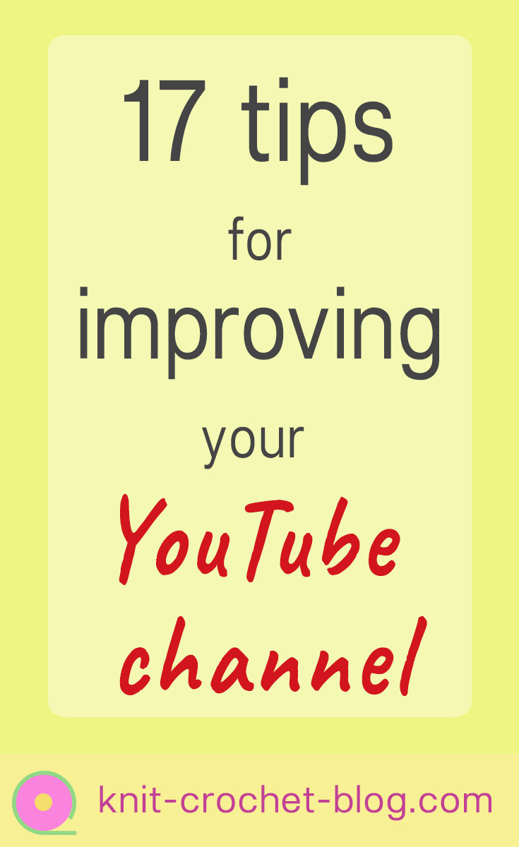 17 tips for improving your YouTube channel