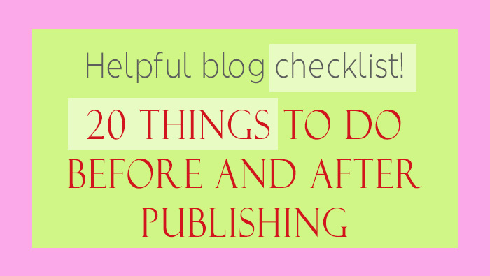 Helpful blog checklist – 20 things to do before and after publishing
