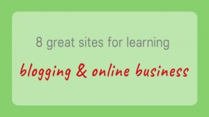8 great sites for learning blogging and online business