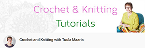 Crochet and Knitting with Tuula Maaria YouTube channel